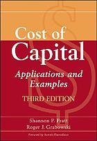 Cost of capital : applications and examples