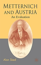 Metternich and Austria : an evaluation