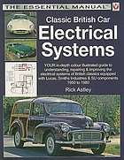 Classic British car electrical systems : the essential manual