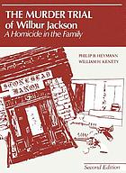 The Murder trial of Wilbur Jackson : a homicide in the family