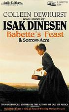 Colleen Dewhurst reads stories by Isak Dinesen Babette's feast & Sorrow-acre