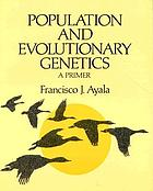 Population and evolutionary genetics : a primer