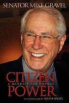 Citizen power : a mandate for change
