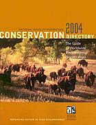 Conservation directory 2004 : the guide to worldwide environmental organizations