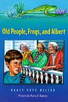 Old people, frogs, and Albert