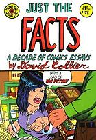 Just the facts : a decade of comics essays