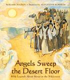 Angels sweep the desert floor : Bible legends about Moses in the wilderness