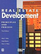 Real estate development : principles and process