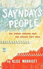 Saynday's people; the Kiowa Indians and the stories they told