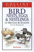 Bird nests, eggs and nestlings of Britain and Europe : with North Africa and the Middle East