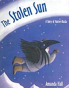 The stolen sun : a story of Native Alaska