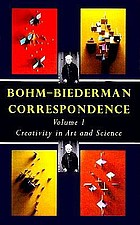 Bohm-Biederman correspondence: creativity and science : volume one: creativity and science