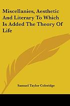 Miscellanies, aesthetic and literary : to which is added The theory of life