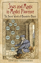 Jews and magic in Medici Florence the secret world of Benedetto Blanis