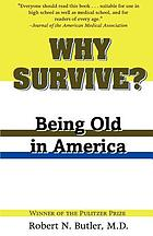 Why survive? : being old in America