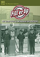 Fill'er up the glory days of Wisconsin gas stations