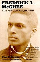 Fredrick L. McGhee : a life on the color line, 1861-1912