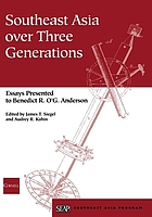 Southeast Asia over three generations : essays presented to Benedict R. O'G. Anderson