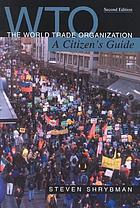 The World Trade Organization : a citizen's guide