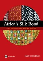Africa's silk road : China and India's new economic frontier