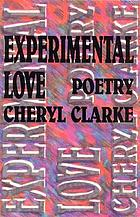 Experimental love : poetry