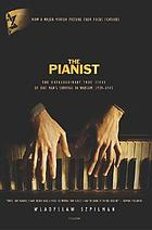 The pianist : the extraordinary story of one man's survival in Warsaw, 1939-45