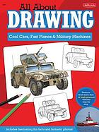 All about drawing : cool cars, fast planes & military machines
