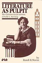 Literature as pulpit : the Christian social activism of Nellie L. McClung