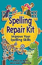 Spelling repair kit : improve your spelling skills