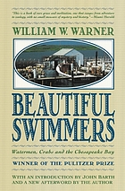 Beautiful swimmers : watermen, crabs, and the Chesapeake Bay
