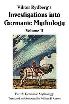 Teutonic mythology; gods and goddesses of the Northland