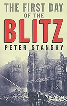 The first day of the blitz : September 7, 1940
