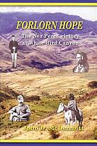 Forlorn hope : the Nez Perce victory at White Bird Canyon