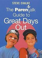 The Parentalk guide to great days out