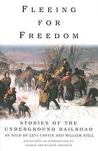 Fleeing for freedom : stories of the Underground Railroad