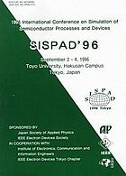 1996 International Conference on Simulation of Semiconductor Processes and Devices : SISPAD '96, September 2-4, 1996, Toyo University, Hakusan Campus, Tokyo, Japan