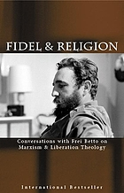 Fidel and religion : Fidel Castro in conversation with Frei Betto on Marxism and Liberation theology