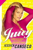 Juicy : confessions of a former baseball wife