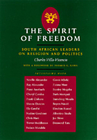 The spirit of freedom : South African leaders on religion and politics