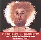 Anarchy and alchemy : the films of Alejandro Jodorowsky