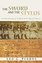 The sword and the stylus : an introduction to wisdom in the age of empires