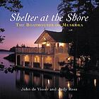 Shelter at the shore : the boathouses of Muskoka
