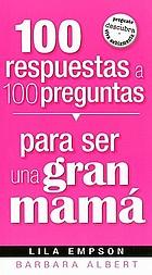 100 respuestas a 100 preguntas para ser un gran mamá