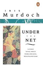 Under the net, a novel