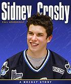 Sidney Crosby : a hockey story