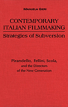 Contemporary Italian filmmaking : strategies of subversion ; Pirandello, Fellini, Scola, and the directors of the new generation
