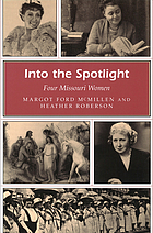 Into the spotlight : four Missouri women