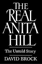 The real Anita Hill : the untold story : with a new afterword