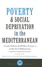 Poverty and social deprivation in the Mediterranean : trends, policies, and welfare prospects in the new millennium