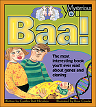 Baa! : the most interesting book you'll ever read about genes and cloning